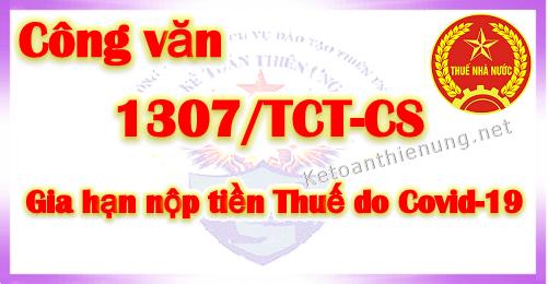 Công văn 1307/TCT-CS gia hạn nộp tiền Thuế do Covid-19