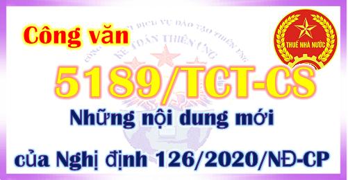 Công văn 5189/TCT-CS Những nội dung mới của Nghị định 126
