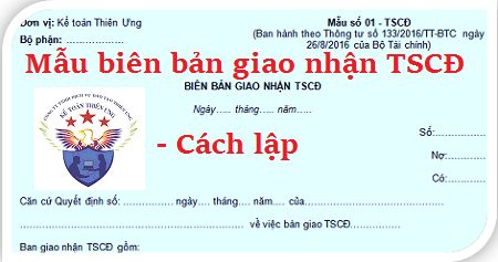 Mẫu Biên bản giao nhận TSCĐ 01–TSCĐ theo Thông tư 133, 200