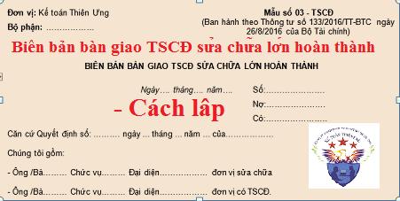 Mẫu Biên bản bàn giao TSCĐ sửa chữa lớn 03–TSCĐ theo Thông tư 133, 200