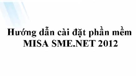 Cách cài đặt phần mềm kế toán MISA SME.NET 2012