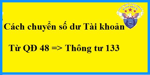 Cách chuyển số dư đầu kỳ từ QĐ 48 sang TT 133
