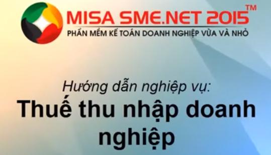 Cách hạch toán thuế TNDN trên phần mềm Misa 2015