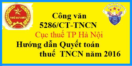 Công văn 5286/CT-TNCN hướng dẫn Quyết toán thuế TNCN 2016