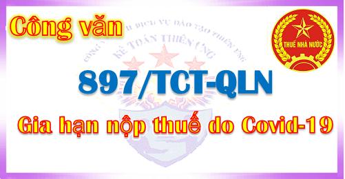 Công văn 897/TCT-QLN về việc gia hạn nộp thuế do Covid