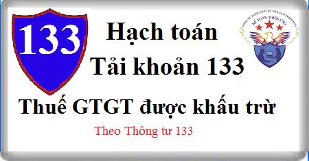 Tài khoản 133 Thuế GTGT được khấu trừ theo TT 133