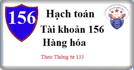 Tài khoản 156 Hàng hóa theo Thông tư 133