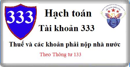 Tài khoản 333 Thuế và các khoản phải nộp nhà nước theo TT 133