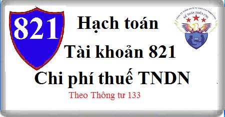 Tài khoản 821 Chi phí thuế thu nhập doanh nghiệp theo TT 133