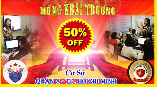 GIẢM 50% - KHAI TRƯƠNG CƠ SỞ TP HỒ CHÍ MINH