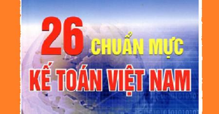 Hệ thống chuẩn mực kế toán Việt Nam mới nhất