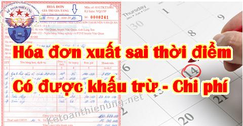 Hóa đơn xuất sai thời điểm có được khấu trừ thuế GTGT