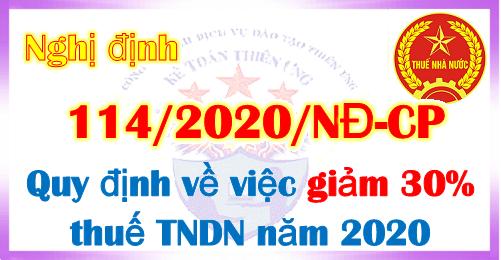 Nghị định 114/2020/NĐ-CP giảm 30% thuế TNDN năm 2020