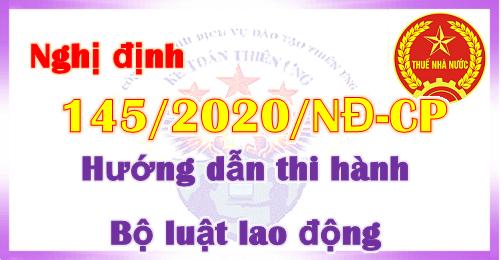 Nghị định 145/2020/NĐ-CP hướng dẫn thi hành Luật lao động
