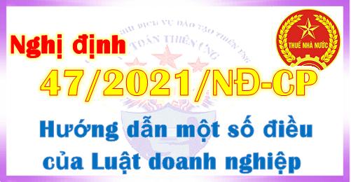 Nghị định 47/2021/NĐ-CP hướng dẫn Luật doanh nghiệp