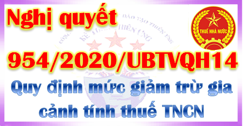 Nghị quyết 954/2020 điều chỉnh mức giảm trừ gia cảnh thuế TNCN
