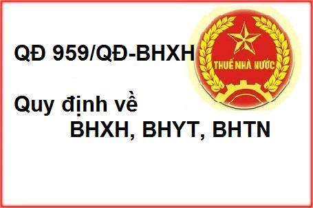 Quyết định 959/QĐ-BHXH Quy định về BHXH, BHYT, BHTN