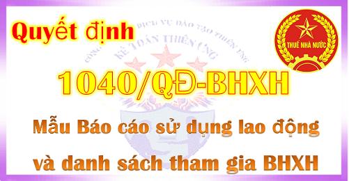Quyết định 1040/QĐ-BHXH Mẫu Báo cáo sử dụng lao động tham gia BHXH