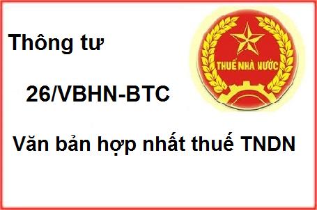 Thông tư 26/VBHN –BTC văn bản hợp nhất thuế TNDN