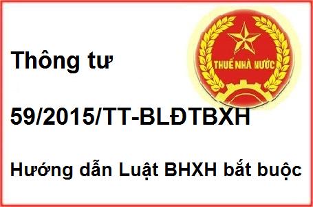 Thông tư 59/2015/TT-BLĐTBXH hướng dẫn Luật BHXH bắt buộc