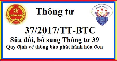 Thông tư 37/2017/TT-BTC sửa đổi, bổ sung Thông tư 39 về hóa đơn