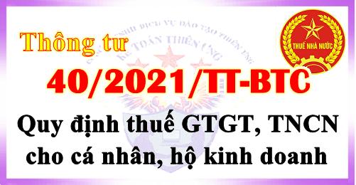 Thông tư 40/2021/TT-BTC quy định thuế GTGT, TNCN cho cá nhân, hộ kinh doanh