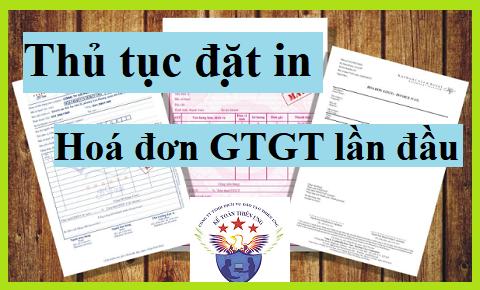 Thủ tục đặt in hóa đơn GTGT lần đầu năm 2018