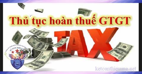 Thủ tục hoàn thuế giá trị gia tăng mới nhất năm 2018
