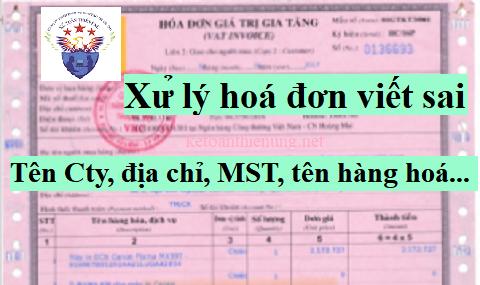Hóa đơn ghi sai MST, tên hàng hóa, tên Cty, địa chỉ - Cách xử lý